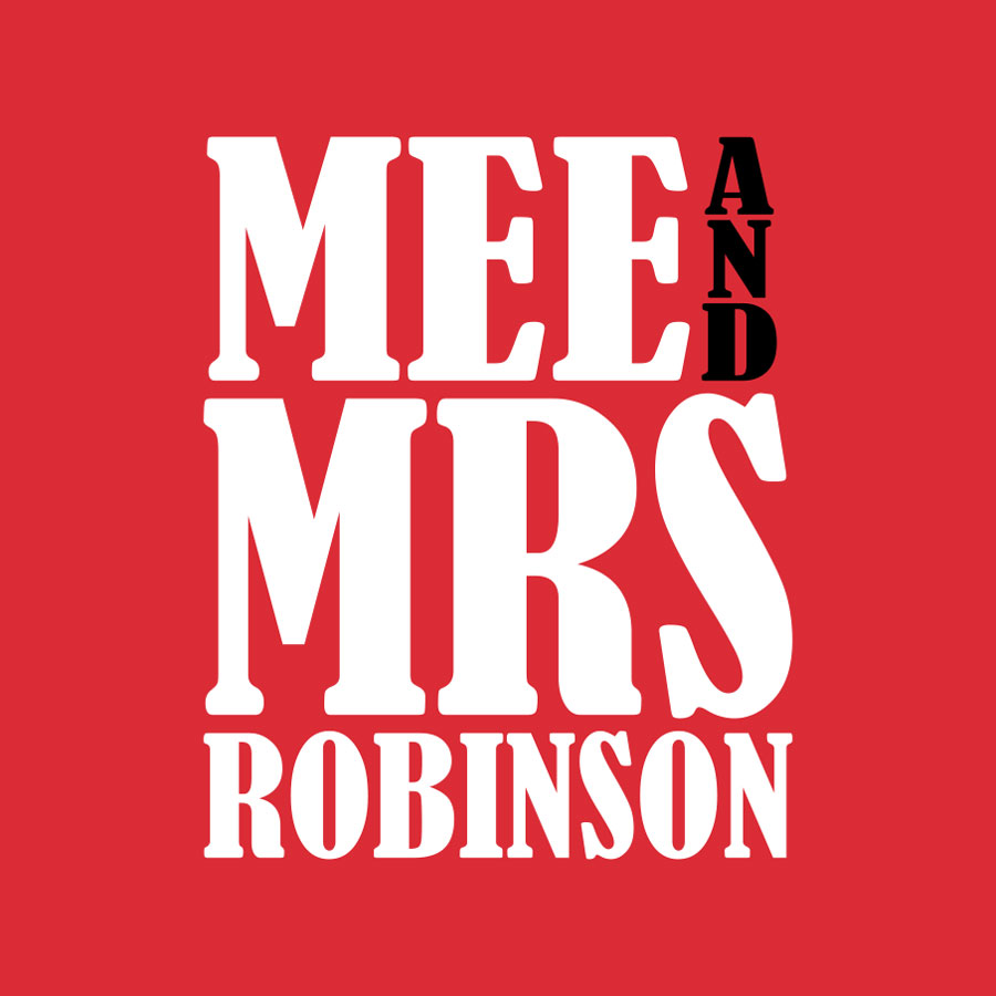 Mee And Mrs Robinson